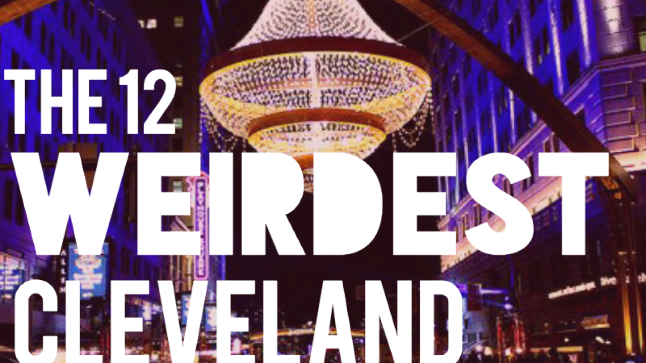 The 12 Weirdest Cleveland Attractions | Sixth City Marketing