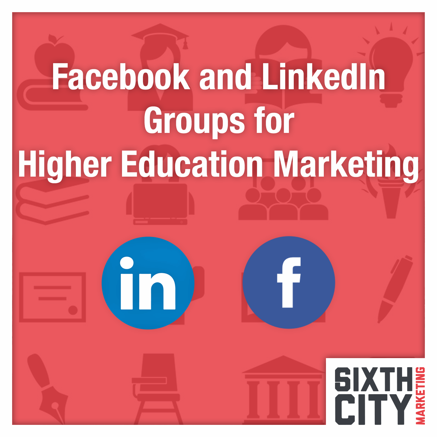 Facebook and LinkedIn Groups for Higher Education Marketing